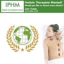 IPHM Accreditation Board for Holistic, Alternative & Spiritual Therapists. Join us today and get listed as a professional therapist with the International Practitioners of Holistic Medicine - JOIN NOW