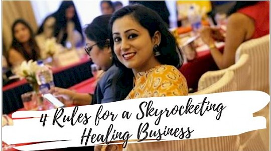 4 Rules for a Skyrocketing Healing Business